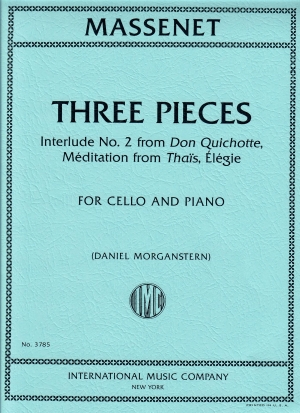 Massenet Three Pieces Interlude No.2 from Don Quichotte, Méditation from Thaïs, Élégie